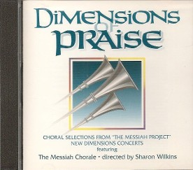 Dimensions of Praise (Choral selections from The Messiah Project featuring the Messiah Chorale - directed by Shaton Wilkins front