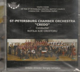 St Petersburg Chamber Orchestra -- Credo -- conductor Rotila Ilie Croitoru front